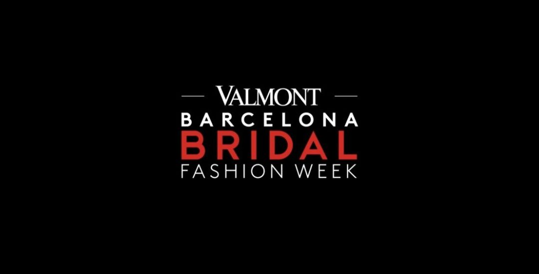 Valmont Barcelona Bridal Fashion Week  2020-Nuevas tendencias en vestidos de novia.